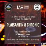 La Raffinerie Musicale vous présente Plaisantin & Chronic
